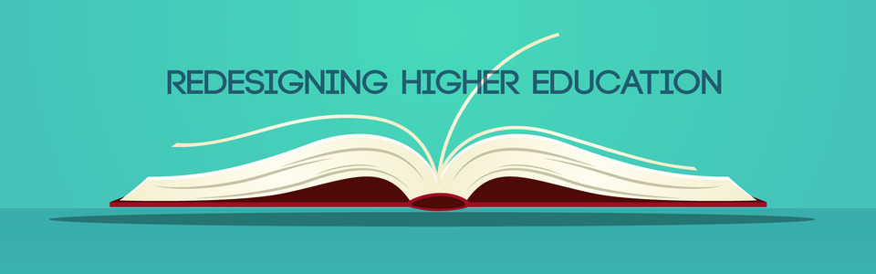Redesigning Higher Education
